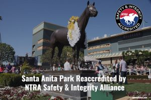 Santa Anita Reaccredited by NTRA Safety & Integrity Alliance